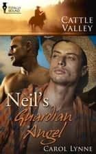 Neil's Guardian Angel ebook by Carol Lynne