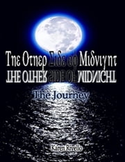 The Other Side of Midnight - The Journey ebook by Karen Rivello