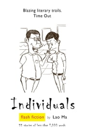 Individuals - Chinese Flash Fiction ebook by Lao Ma,Martin Merz