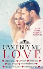 Can't Buy Me Love ebook by Abigail Drake, Lisa Hahn, Bridie Hall,...