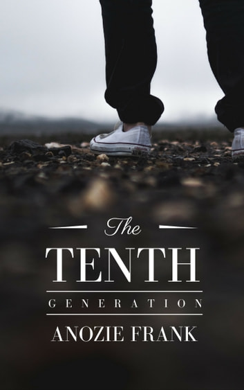 The Tenth Generation ebook by Anozie Frank