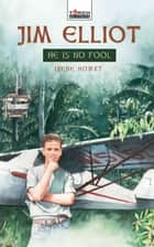 Jim Elliot ebook by Irene Howat