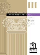 Vocabulary from Latin and Greek Roots - Book III ebook by Osborne, Elizabeth