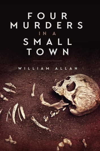 Four Murders in a Small Town ebook by William Allan