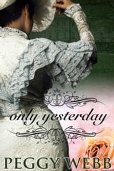 Only Yesterday ebook by Peggy Webb