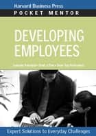 Developing Employees ebook by Harvard Business Review