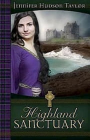 Highland Sanctuary ebook by Jennifer Hudson Taylor