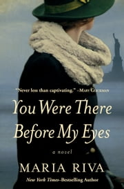 You Were There Before My Eyes - A Novel ebook by Maria Riva