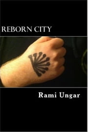 Reborn City ebook by Rami Ungar