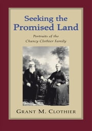 Seeking the Promised Land ebook by Grant M. Clothier