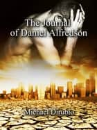 The Journal of Daniel Alfredson ebook by MIchael Dirubio