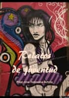 Relatos de juventud ebook by Pilar Ana Tolosana Artola