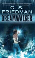 Dreamwalker ebook by C.S. Friedman