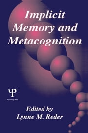 Implicit Memory and Metacognition ebook by Lynne M. Reder