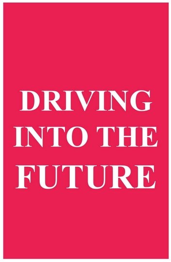 Driving into the Future: How Tesla Motors and Elon Musk Did It - The Disruption of the Auto Industry ebook by Can Akdeniz