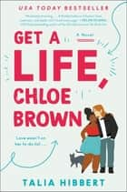 Get a Life, Chloe Brown - A Novel ebook by