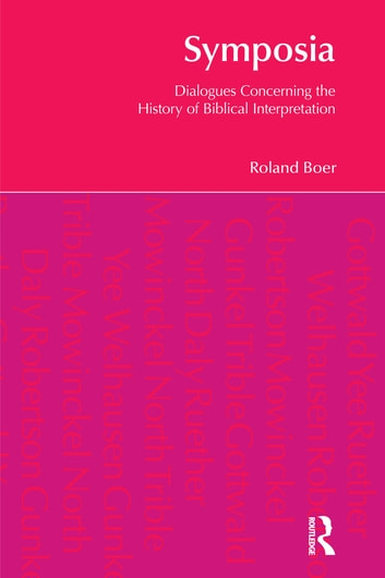 Symposia - Dialogues Concerning the History of Biblical Interpretation ebook by Roland Boer