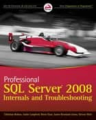 Professional SQL Server 2008 Internals and Troubleshooting eBook by Christian Bolton, Justin Langford, Brent Ozar,...