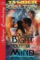 Out of Bight, Out of Mind ebook by Tymber Dalton