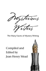 Mysterious Writers - The Many Facets of Mystery Writing ebook by Jean Mead