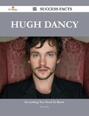 Hugh Dancy 81 Success Facts - Everything you need to know about Hugh Dancy ebook by Rita Craig