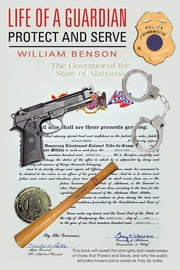 Life of a Guardian - Protect and Serve ebook by William Benson