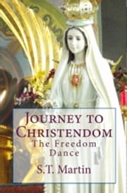 Journey to Christendom - The ebook by S.T. Martin
