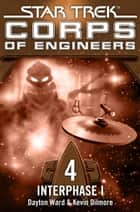 Star Trek - Corps of Engineers 04: Interphase 1 ebook by Dayton Ward, Kevin Dilmore, Susanne Picard
