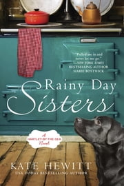 Rainy Day Sisters - A Hartley-by-the-Sea Novel ebook by Kate Hewitt