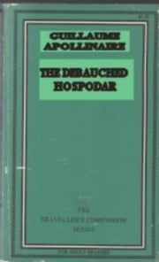 The Debauched Hospodar ebook by Apollinaire, Guillaume