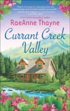 Currant Creek Valley (Mills & Boon M&B) ebook by RaeAnne Thayne