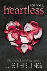 Heartless - Episode #3 ebook by J. Sterling