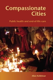 Compassionate Cities ebook by Allan Kellehear