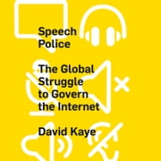 Speech Police - The Global Struggle to Govern the Internet audiobook by David Kaye