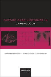 Oxford Case Histories in Cardiology ebook by Rajkumar Rajendram,Javed Ehtisham,Colin Forfar