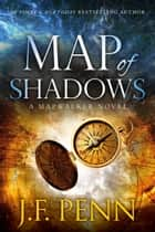 Map Of Shadows ebook by J.F.Penn