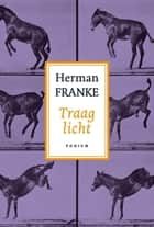 Traag licht ebook by Herman Franke