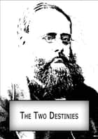 The Two Destinies ebook by William Wilkie Collins