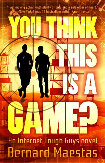 You Think This Is A Game? ebook by Bernard Maestas