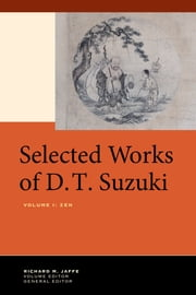Selected Works of D.T. Suzuki, Volume I - Zen ebook by Daisetsu Teitaro Suzuki