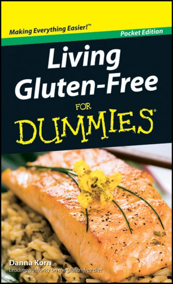 Living Gluten-Free For Dummies - Pocket Edition ebook by Danna Korn