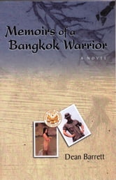 Memoirs of a Bangkok Warrior ebook by Dean Barrett