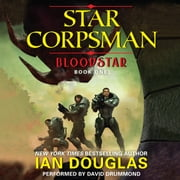 Bloodstar - Star Corpsman: Book One audiobook by Ian Douglas
