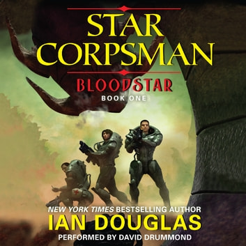 Bloodstar - Star Corpsman: Book One audiolibro by Ian Douglas
