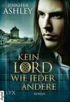 Kein Lord wie jeder andere ebook by Jennifer Ashley, Petra Knese