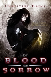 Of Blood and Sorrow ebook by Christine Rains