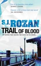 Trail of Blood - (Bill Smith/Lydia Chin) ebook by S. J. Rozan