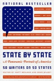 State by State - A Panoramic Portrait of America ebook by Matt Weiland,Sean Wilsey