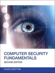 Computer Security Fundamentals ebook by William (Chuck) Easttom II