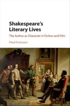Shakespeare's Literary Lives ebook by Paul Franssen